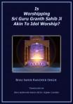 Is Worshiping Sri Guru Granth Sahib Ji Akin To Idol Worship?